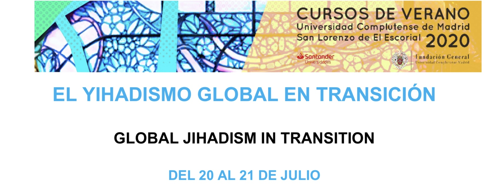 Curso De Verano En El Escorial: El Yihadismo Global En Transición. 20 Y 21 De Julio