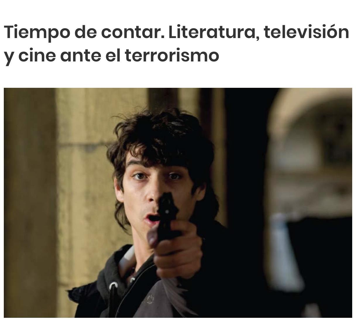 """Curso De Verano En Soria. """"Tiempo De Contar. Literatura, Televisión Y Cine Ante El Terrorismo"""""""