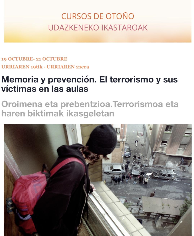 """19-21 Octubre. Curso De Otoño. Memoria Y Prevención. El Terrorismo Y Sus Víctimas En Las Aulas"""". Universidad Pública De Navarra"""